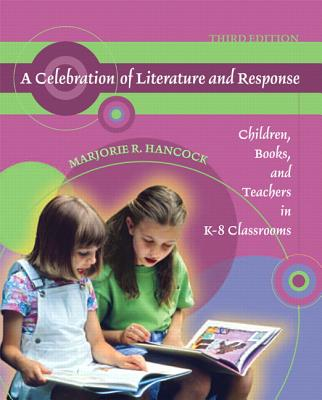 A Celebration of Literature and Response By Hancock, Marjorie R.